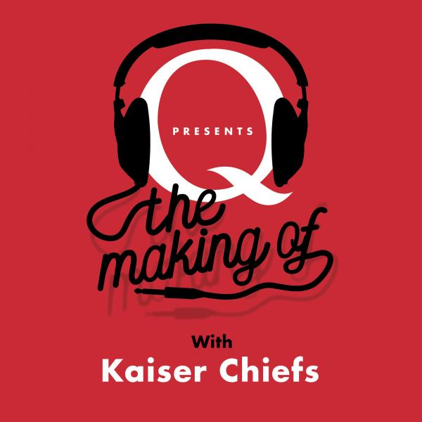 Kaiser Chiefs - Q Presents The Making of…