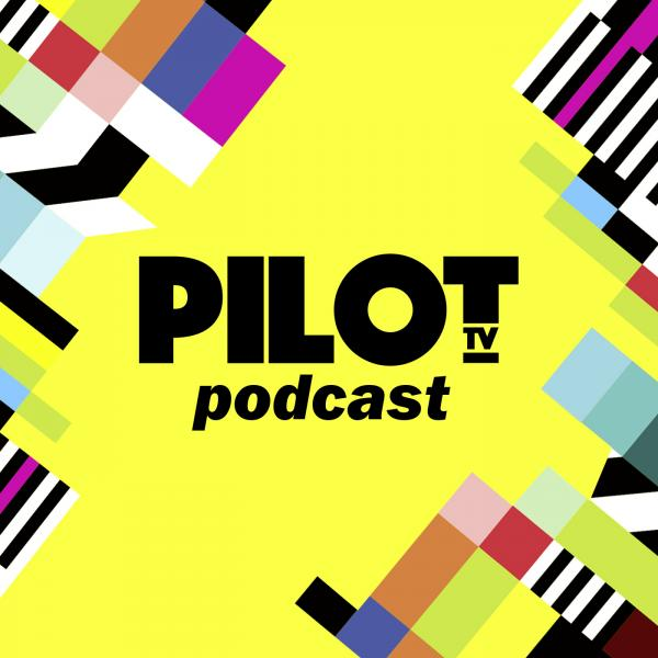 Pilot TV Podcast - Latest Episodes - Listen Now on Planet Radio