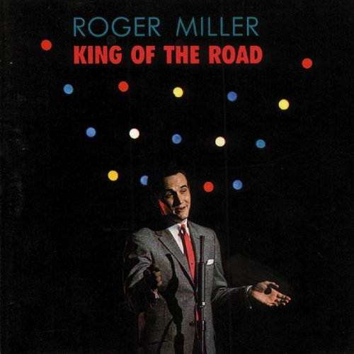 King Of The Road by Roger Miller